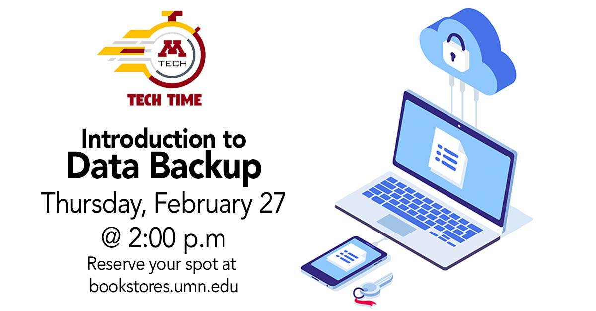 Tech Time—Introduction to Data Backup—February 27 from 2:00-3:00p.m. in M Tech