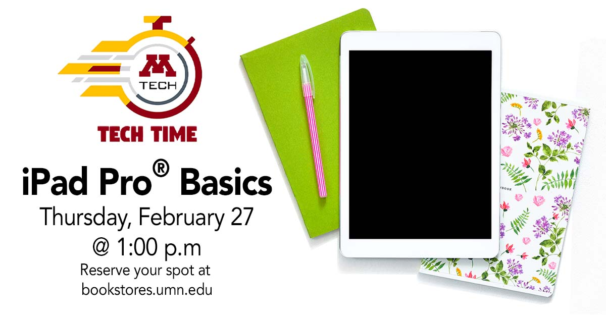 Tech Time—iPad Pro Basics—February 27 from 1:00-2:00p.m. in M Gear