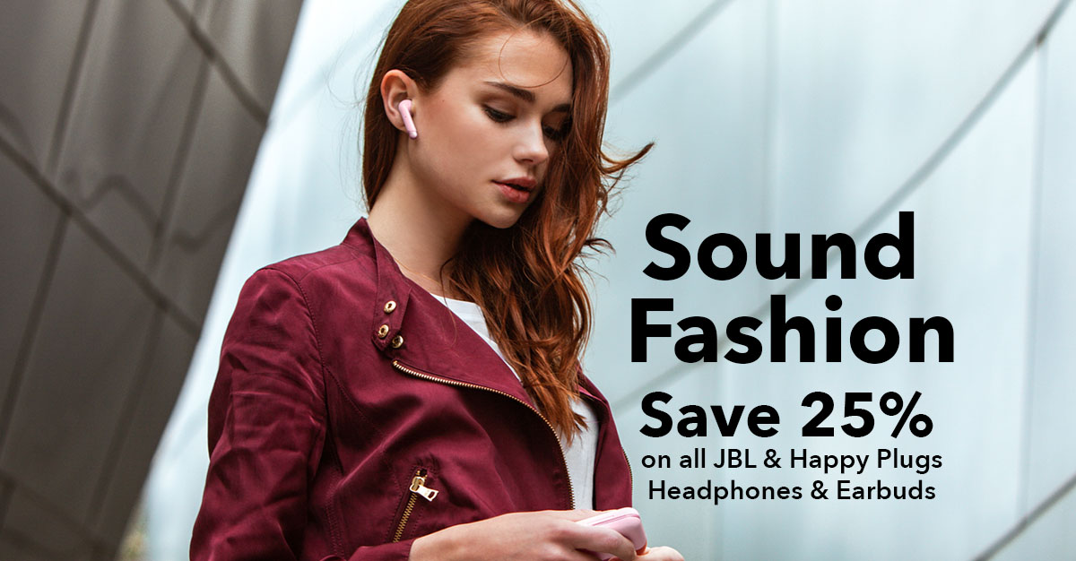 save 25% on happy plugs and JBL headphones and earbuds/